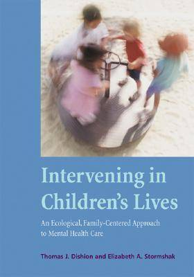 Intervening in Children's Lives: An Ecological, Family-Centered Approach to Mental Health Care (Hardback)