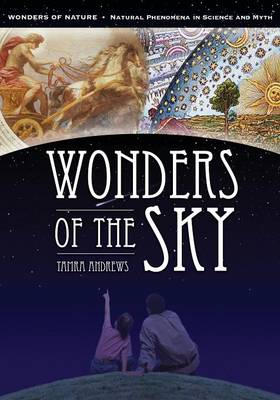 Wonders of the Sky - Wonders of Nature: Natural Phenomena in Science and Myth (Paperback)