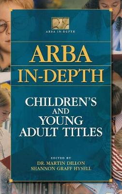 Arba in-Depth: Children's and Young Adult Titles - ARBA In-Depth (Hardback)