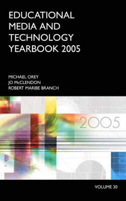 Educational Media and Technology Yearbook 2005: Volume 30 - Education Media Yearbook (Hardback)