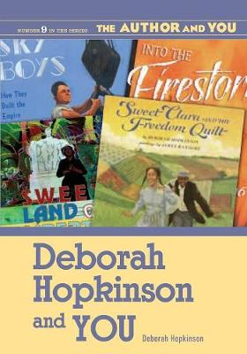 Deborah Hopkinson and You - The Author and You (Paperback)