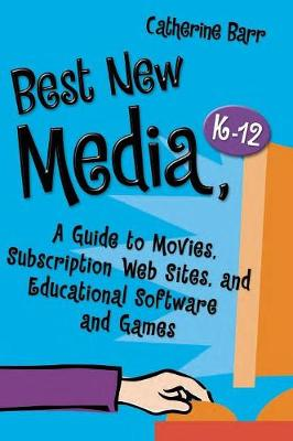 Best New Media, K-12: A Guide to Movies, Subscription Web Sites, and Educational Software and Games - Best Books (Hardback)