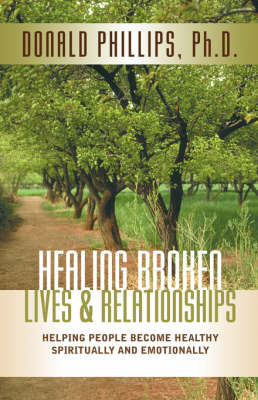Healing Broken Lives & Relationships (Paperback)