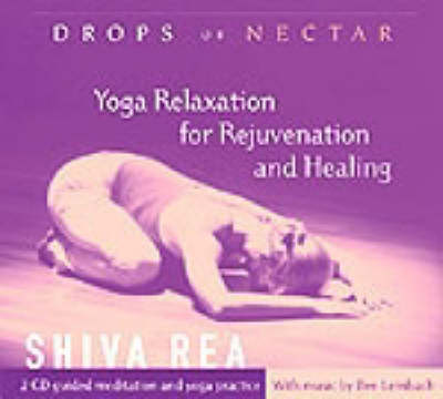 Drops of Nectar: Yoga Relaxation for Rejuvenation (CD-Audio)
