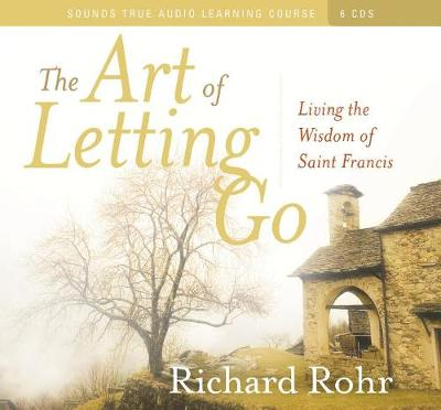 The Art of Letting Go: Living the Wisdom of St. Francis (CD-Audio)