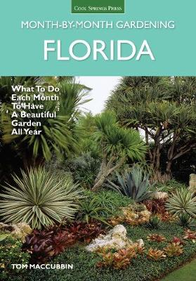 Florida Month-by-Month Gardening: What to Do Each Month to Have a Beautiful Garden All Year - Month by Month Gardening (Paperback)