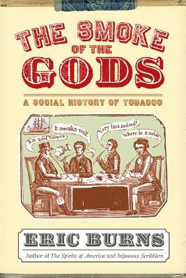 The Smoke of the Gods: A Social History of Tobacco (Hardback)
