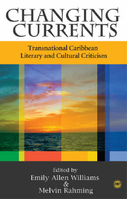 Changing Currents: Transnational Caribbean Literary and Cultural Criticism (Paperback)