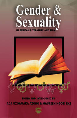Gender and Sexuality: In African Literature and Film (Paperback)