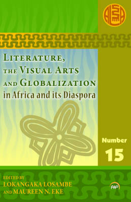 Literature, the Visual Arts and Globalization in Africa and Its Diaspora (Paperback)