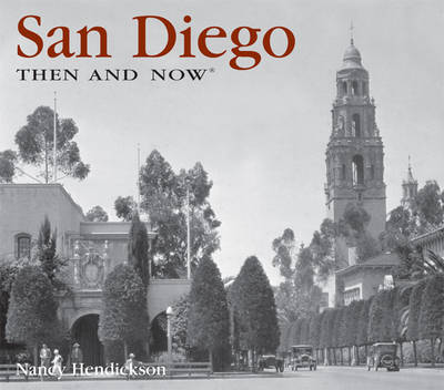 San Diego Then and Now (Hardback)