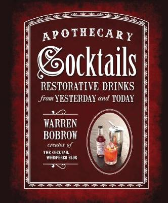 Apothecary Cocktails: Restorative Drinks from Yesterday and Today (Paperback)