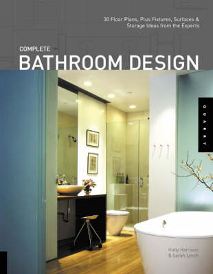Complete Bathroom Design: 30 Floor Plans, Plus Fixtures, Surfaces, and Storage Ideas from the Experts (Paperback)