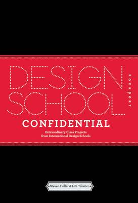 Design School Confidential: Extraordinary Class Projects from International Design Schools (Paperback)