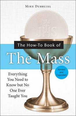 The How-to Book of the Mass: Expanded (Paperback)