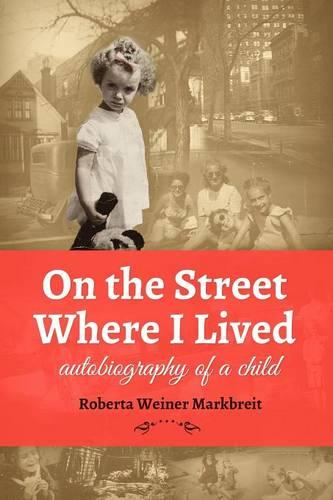 On the Street Where I Lived: Autobiography of a Child (Paperback)