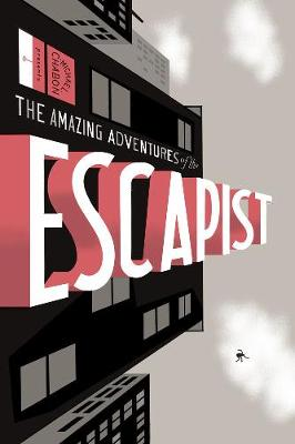 Michael Chabon Presents...the Amazing Adventures of the Escapist: v. 1 (Paperback)