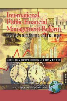 International Public Financial Management Reform: Progress, Contradictions and Challenges - Research in Public Management (Paperback)