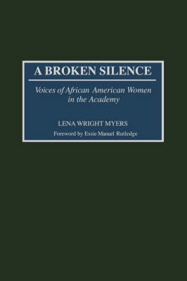A Broken Silence: Voices of African American Women in the Academy (Gpg) (PB) (Paperback)