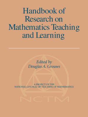 Handbook of Research on Mathematics Teaching and Learning (Volume 1, PB) (Paperback)