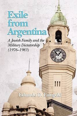 Exile from Argentina: A Jewish Family and the Military Dictatorship (1976-1983) (Paperback)