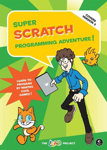 Super Scratch Programming Adventure!: Covers Version 2: Learn to Program by Making Cool Games (Paperback)