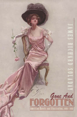 Gone and Forgotten: American Novels and Illustration 1901-1910 (Paperback)