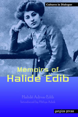 Memoirs of Halide Edib - Cultures in Dialogue. Series One (Paperback)