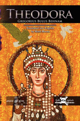 Theodora - Publications of the Archdiocese of the Syriac Orthodox Churc (Paperback)