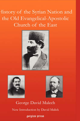 History of the Syrian Nation and the Old Evangelical-apostolic Church of the East from Remote Antiquity to the Present Time (Hardback)