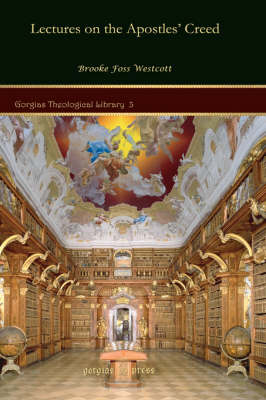 Lectures on the Apostles' Creed - Gorgias Theological Library (Hardback)