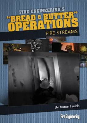 "Fire Streams - Bread & Butter"" Operations DVD Series (DVD video)"