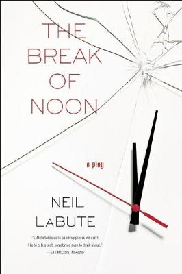 The Break of Noon: A Play (Paperback)