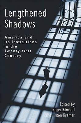 Lengthened Shadows: America and its Institutions in the Twenty-First Century (Paperback)