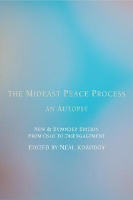 The Mideast Peace Process: An Autopsy (Paperback)