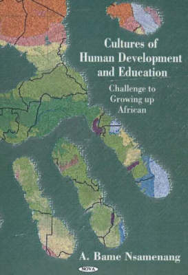 Cultures of Human Development and Education: Challenge to Growing Up African (Hardback)