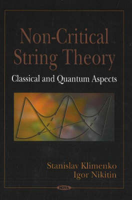 Non-Critical String Theory: Classical and Quantum Aspects (Paperback)