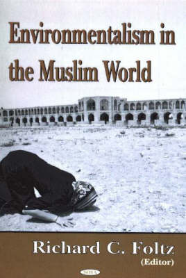 Environmentalism in the Muslim World (Hardback)