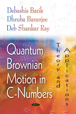 Quantum Brownian Motion in C-Numbers: Theory and Applications (Hardback)