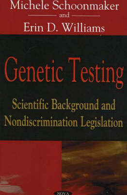 Genetic Testing: Scientific Background and Nondiscrimination Legislation (Paperback)