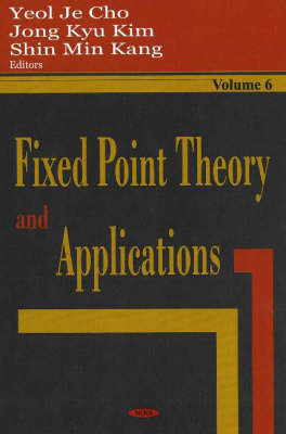 Fixed Point Theory and Applications: v. 6 (Hardback)