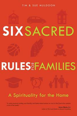 Six Sacred Rules for Families: A Spirituality for the Home (Paperback)