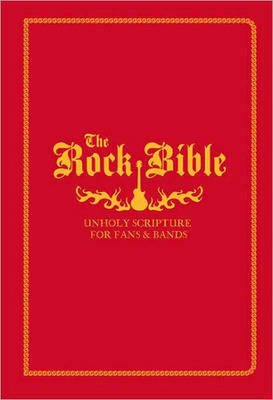 The Rock Bible: Holy Scriptures for Fans and Bands (Paperback)