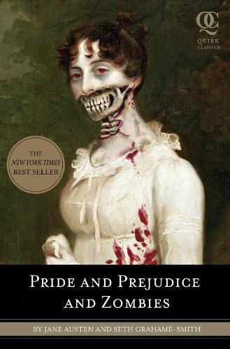 Pride and Prejudice and Zombies: The Classic Regency Romance, Now with Ultraviolent Zombie Mayhem! (Paperback)