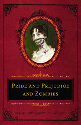 Pride and Prejudice and Zombies - Quirk Classics (Hardback)