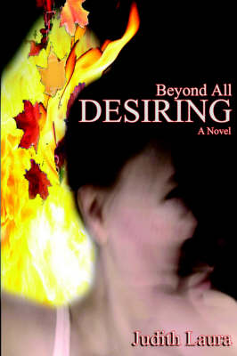 Beyond All Desiring (Paperback)