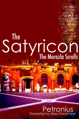 The Satyricon: The Morazla Scrolls (Paperback)