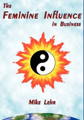The Feminine Influence in Business (Hardback)