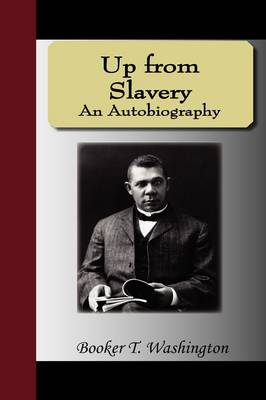 Up from Slavery - An Autobiography (Hardback)