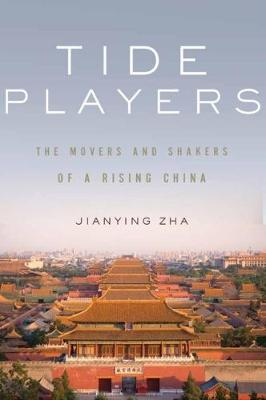 Tide Players: The Movers and Shakers of a Rising China (Paperback)